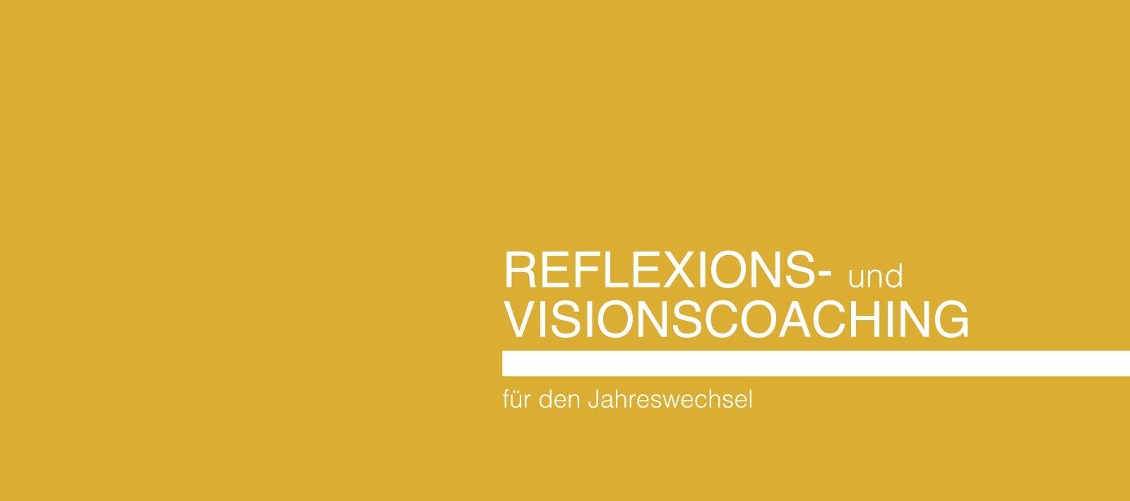 Reflexions- und Visionscoaching